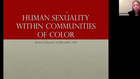 Thumbnail for entry Human Sexuality within Communites of Color (Dr. Renee Burwell)