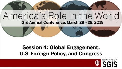 Thumbnail for entry America's Role in the World 2018 - Session 4: Global Engagement, U.S. Foreign Policy, and Congress