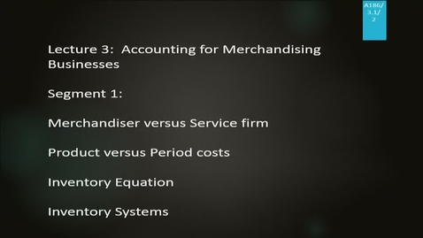 Thumbnail for entry A186 03-1 Accounting for Merchandising Businesses