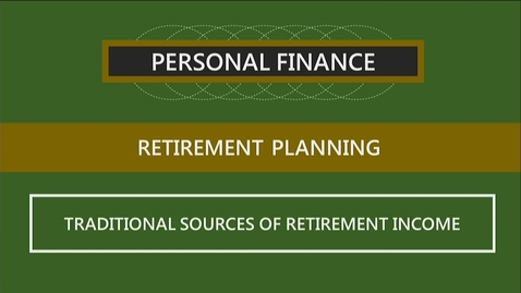Thumbnail for entry F152 14-2 Traditional Sources of Retirement Income