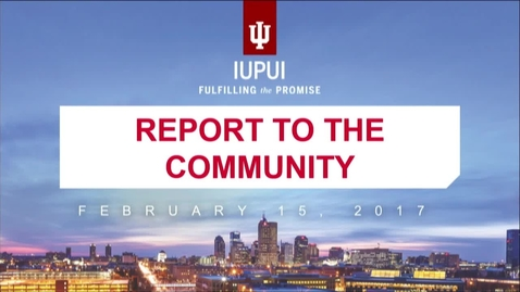 Thumbnail for entry IUPUI Report to the Community 2017
