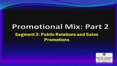 Thumbnail for entry M200_Lecture 16_Segment 3: Public Relations & Sales Promotions
