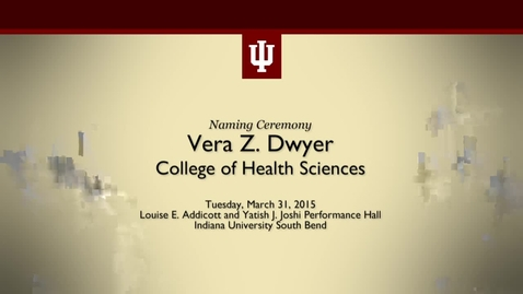 Thumbnail for entry IUSB Vera Z. Dwyer College of Health Sciences Dedication Ceremony