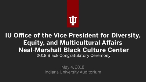 Thumbnail for entry Neal-Marshall Black Culture Center Black Congratulatory Ceremony 2018