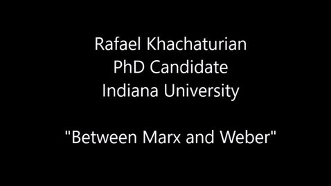 """Thumbnail for entry 10-19-2016 Rafael Khachaturian on """"Between Marx and Weber: The Return to the State in American Political Science"""""""