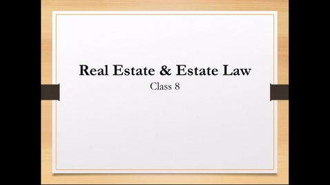 Thumbnail for entry Real Estate & Estate Law Lecture