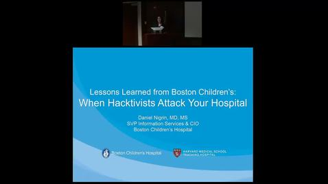 "Thumbnail for entry Pediatric Grand Rounds 1/31/2018: ""Lessons Learned from Boston Children's:  When Hacktivists Attack Your Hospital"" Daniel Nigrin, MD, MS"