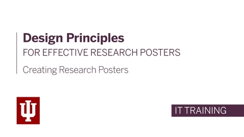 Thumbnail for entry Creating Research Posters - Design Principles for Effective Research Posters