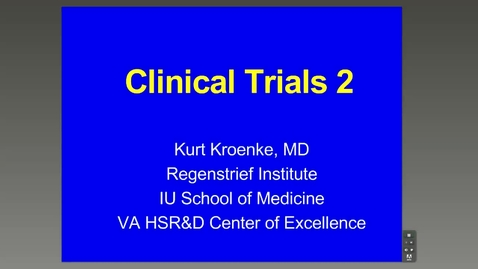Thumbnail for entry Clinical Trials 2 - Kurt Kroenke, M.D.