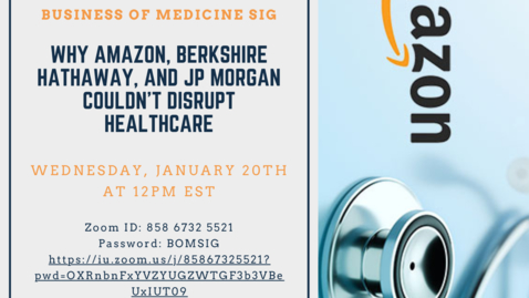 Thumbnail for entry Richard Gunderman MD PhD: Why Amazon, Berkshire Hathaway, and JP Morgan Couldn't Disrupt Healthcare