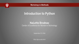 """Thumbnail for entry IU Workshop in Methods: NaLette Brodnax, """"Introduction to Python"""" (September 23, 2016)"""