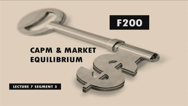 Thumbnail for entry F200_Lecture 07_Segment 3: CAPM & Market Equilibrium