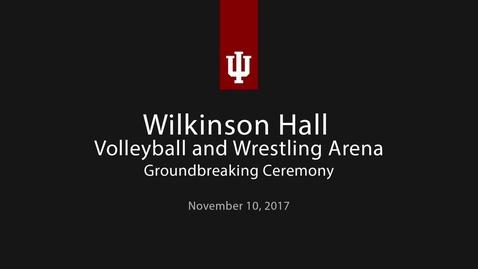 Thumbnail for entry IU Athletics Wilkinson Hall Groundbreaking Ceremony