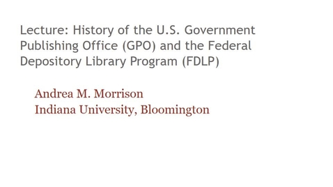 Thumbnail for entry Lecture History of GPO and FDLP