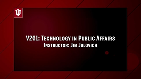 Thumbnail for entry V261: Technology in Public Affairs with Jim Julovich