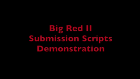 Thumbnail for entry HPC Demo 4 - Submission Scripts Demo