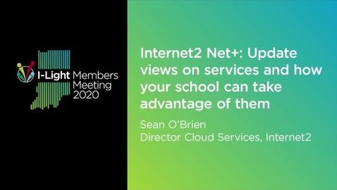 Thumbnail for entry Internet2 Net+. Sean O'Brien
