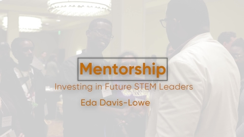 Thumbnail for entry Mentoring: Investing in Future Stem Leaders with Eda Davis-Lowe