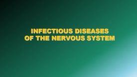 Thumbnail for entry Infectious Diseases of the Nervous System - 2017 May 10 01:56:04