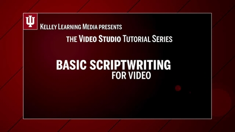 Thumbnail for entry 02: Intro to Script Writing for the Kelley Video Studio