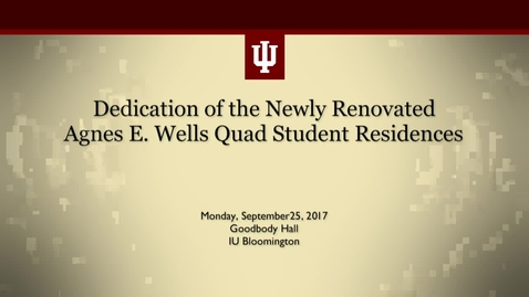 Thumbnail for entry Dedication of the Newly Renovated Agnes E. Wells Quad Student Residences