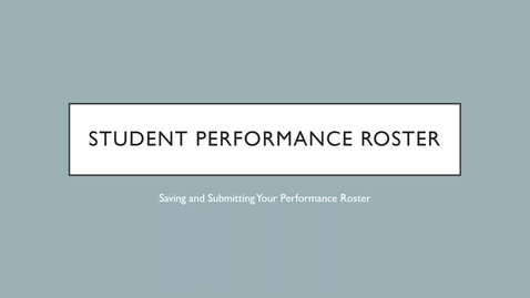 Thumbnail for entry Student Performance Roster - Faculty Instructions