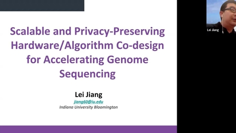 """Thumbnail for entry AI Talk Series: Lei Jiang, June 9, 2020, """"Scalable and Privacy-Preserving Hardware/Algorithm Co-design for Accelerating Genome Sequencing"""""""