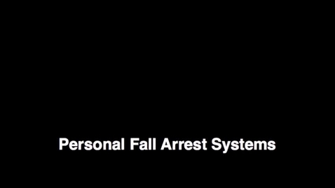 Thumbnail for entry Personal Fall Arrest Systems (OSH)