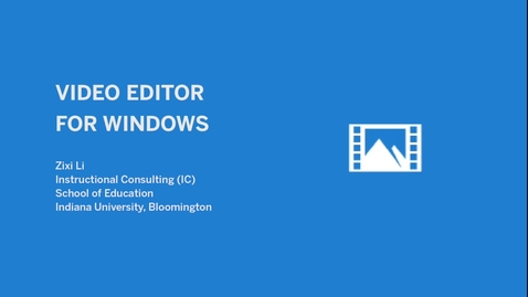 Thumbnail for entry _Video Editing: Windows Video Editor