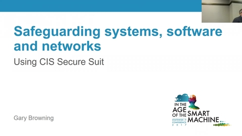 Thumbnail for entry Breakout session | Safeguarding systems, software, and networks: Using CIS Secure Suite