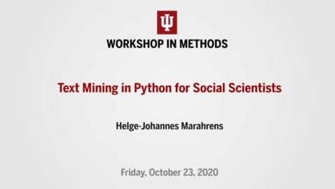 "Thumbnail for entry WIM | Helge-Johannes Marahrens, ""Text Mining in Python for Social Scientists"" (October 23, 2020)"