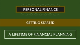Thumbnail for entry F260_Lecture 01-Segment 2_A Lifetime of Financial Planning