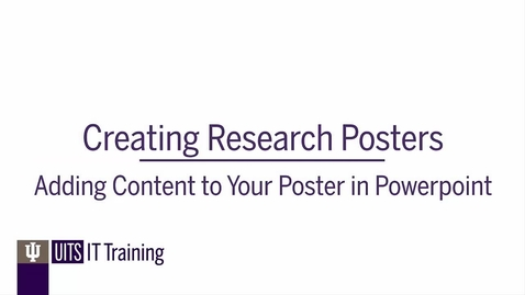 Thumbnail for entry Creating Research Posters: Adding Content to Your Poster in PowerPoint