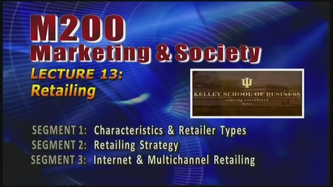 Thumbnail for entry M200_Lecture 13_Segment 1_Characteristics & Retailer Types