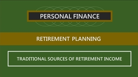 Thumbnail for entry F260_Lecture 14-Segment 2_Traditional Sources of Retirement Income