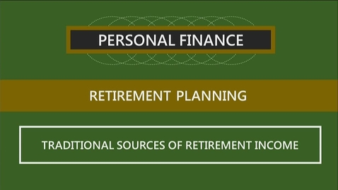 Thumbnail for entry F260 14-2 Traditional Sources of Retirement Income