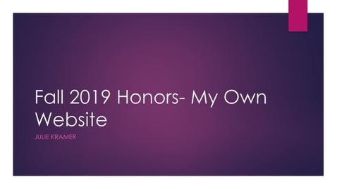 Thumbnail for entry Julie Kramer Fall 2019 Honors- My Own Website