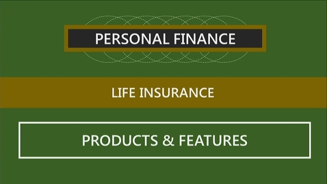 Thumbnail for entry F251 08-3 Life Insurance Products & Features