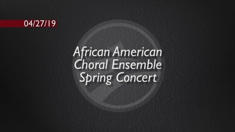 Thumbnail for entry African American Choral Ensemble Spring Concert 2019 - BCAT