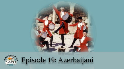 Thumbnail for entry Episode 19: Azerbaijani