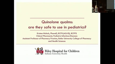 "Thumbnail for entry Peds_GrRds_3/29/2017: ""Quinolone Qualms: Are They Safe to Use in Pediatrics?"" Kristen Nichols, PharmD, BCPS (AQ-ID), BCPPS"