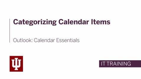 Thumbnail for entry Outlook: Calendar Essentials - Categorizing Calendar Items