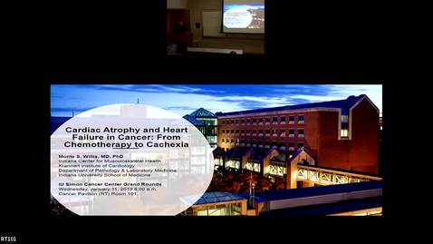 """Thumbnail for entry IUSCC Grand Rounds  January 11, 2019 - Monte Willis, MD, PhD  """"Cardiac Atrophy and Heart Failure in Cancer: From Chemotherapy to Cachexia"""""""