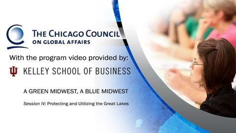 Thumbnail for entry A Green Midwest, A Blue Midwest: Protecting and Utilizing the Great Lakes