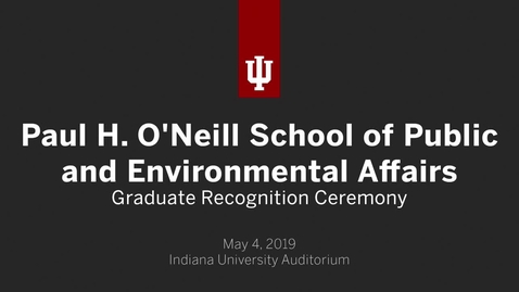 Thumbnail for entry O'Neill School of Public and Environmental Affairs - Graduate Recognition Ceremony