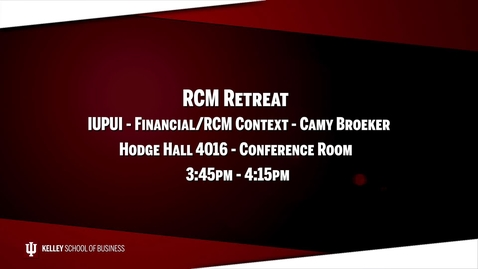Thumbnail for entry 2017_02_20_RCM Retreat - 08 IUPUI Financial (Upload 03/03/17)