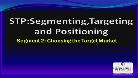 Thumbnail for entry M200_Lecture 06_Segment 2_Choosing the Target Market