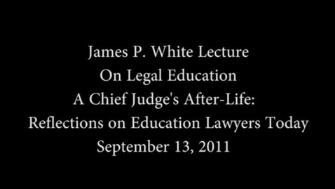 Thumbnail for entry Judith Kaye (2011 Sep. 11), A Chief Judge's After-Life: Reflections on Education Lawyers Today