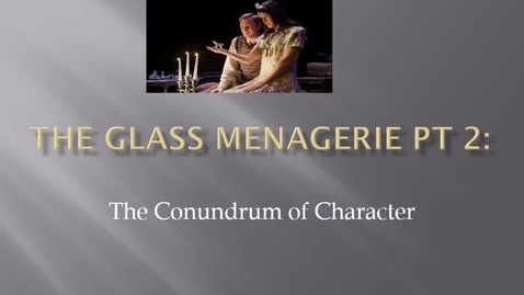 Thumbnail for entry LJETTPAC_Glas_Menagerie_Part_2