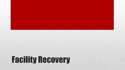 Thumbnail for entry TECH  - Facility Recovery
